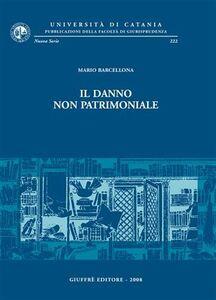 Foto Cover di Il danno non patrimoniale, Libro di Mario Barcellona, edito da Giuffrè