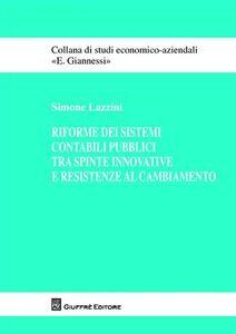 Libro Riforme dei sistemi contabili pubblici tra spinte innovative e resistenze al combiamento Simone Lazzini