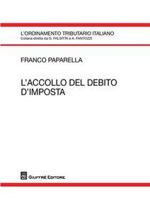 Foto Cover di L' accollo del debito d'imposta, Libro di Franco Papparella, edito da Giuffrè