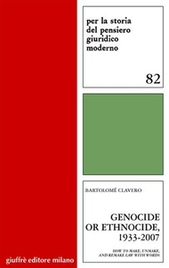 Libro Genocide or ethnocide, 1933-2007. How to make, unmake, and remake law with words Clavero Bartolomé