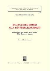 Dallo iussum domini alla contemplatio domini. Contributo allo studio della storia della rappresentanza. Vol. 1