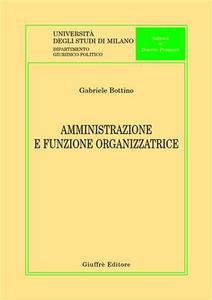 Libro Amministrazione e funzione organizzatrice Gabriele Bottino