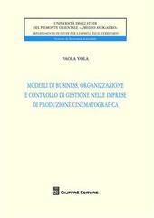 Modelli di business, organizzazione e controllo di gestione nelle imprese di produzione cinematografica