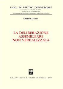 Libro La deliberazione assembleare non verbalizzata Carlo Bavetta