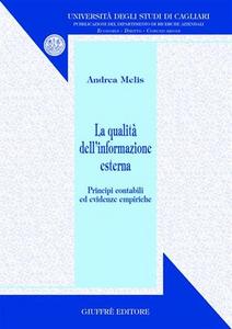 Libro La qualità dell'informazione esterna. Principi contabili ed evidenze empiriche Andrea Melis