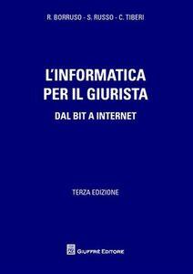 Foto Cover di L' informatica per il giurista. Dal Bit a internet, Libro di AA.VV edito da Giuffrè
