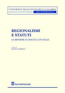 Libro Regionalismi e statuti. Le riforme in Spagna e in Italia