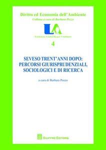 Libro Seveso trent'anni dopo. Percorsi giurisprudenziali, sociologici e di ricerca