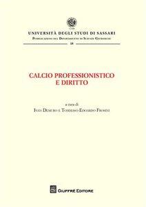 Libro Calcio professionistico e diritto. Atti del Convegno (Olbia, 7-9 giugno 2007)