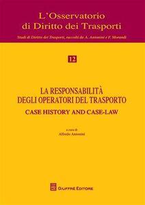 Libro La responsabilità degli operatori del trasporto. Atti del Convegno (Genova, 12 maggio 2008)