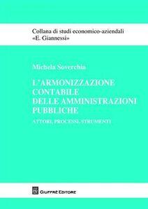 Libro L' armonizzazione contabile delle amministrazioni pubbliche. Attori, processi, strumenti Michela Soverchia