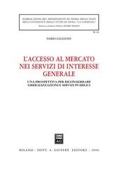 L' accesso al mercato nei servizi di interesse generale. Una prospettiva per riconsiderare liberalizzazione e servizi pubblici