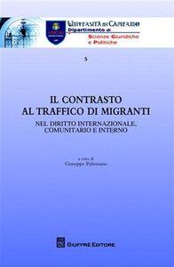 Foto Cover di Il contrasto al traffico di migranti. Nel diritto internazionale, comunitario e interno, Libro di  edito da Giuffrè