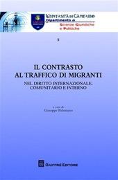 Il contrasto al traffico di migranti. Nel diritto internazionale, comunitario e interno