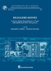 Rileggere Keynes. La lezione di John Maynard Keynes a 70 anni dalla pubblicazione della teoria generale