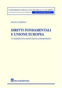 Libro Diritti fondamentali e Unione Europea. Una prospettiva costituzional-comparatistica Silvio Gambino