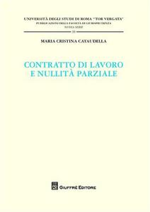 Libro Contratti di lavoro e nullità parziale M. Cristina Cataudella
