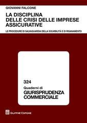 La disciplina delle crisi delle imprese assicurative. Le procedure di salvaguardia della solvibilità e di risanamento