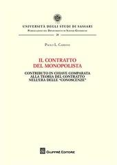 Il contratto del monopolista. Contributo in chiave comparata alla teoria del contratto nell'era delle «conoscenze»