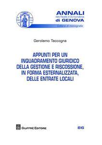 Foto Cover di Appunti per un inquadramento giuridico della gestione e riscossione, in forma esternalizzata, delle entrate locali, Libro di Gerolamo Taccogna, edito da Giuffrè