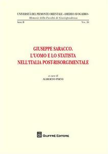 Libro Giuseppe Saracco. L'uomo e lo statista nell'Italia post-risorgimentale