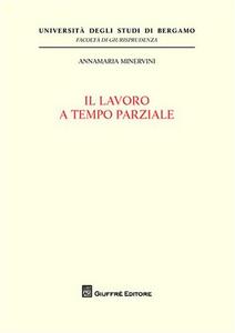 Libro Il lavoro a tempo parziale Annamaria Minervini