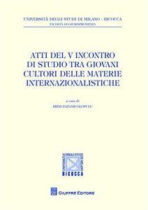 Libro Atti del 5° Incontro di studio tra giovani cultori delle materie internazionalistiche