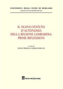 Libro Il nuovo statuto d'autonomia della Regione Lombardia. Prime riflessioni