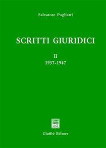 Foto Cover di Scritti giuridici. Vol. 2: 1937-1947., Libro di Salvatore Pugliatti, edito da Giuffrè