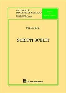 Libro Scritti scelti Vittorio Italia