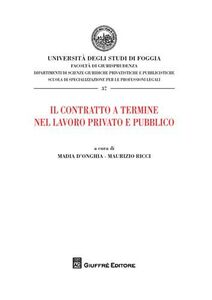 Libro Il contratto a termine nel lavoro privato e pubblico. Atti del Convegno (Foggia, 20 dicembre 2007)