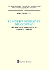 Le potestà normativa del governo. Dalla Francia d'Ancien regime all'Italia liberale