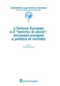 Libro L' Unione Europea e il «cerchio di amici». Sicurezza europea e politica di vicinato