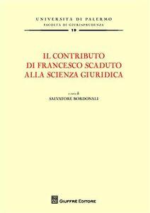 Libro Il contributo di Francesco Scaduto alla scienza giuridica