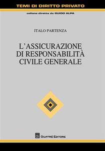 Foto Cover di L' assicurazione di responsabilità civile generale, Libro di Italo Partenza, edito da Giuffrè