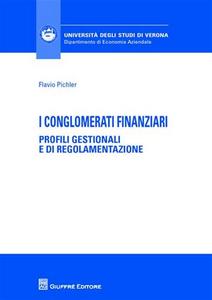 Libro I conglomerati finanziari. Profili gestionali e di regolamentazione Flavio Pichler