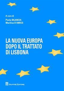 La nuova Europa dopo il Trattato di Lisbona
