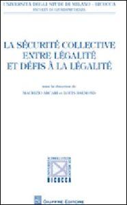 Foto Cover di La sécurité collective entre légalité et défis à la légalité, Libro di  edito da Giuffrè