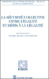 La sécurité collective entre légalité et défis à la légalité