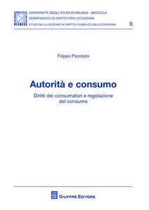Libro Autorità e consumo Filippo Pizzolato