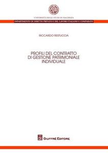 Libro Profili del contratto di gestione patrimoniale individuale Riccardo Restuccia