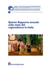 Quinto rapporto annuale sullo stato del regionalismo in Italia