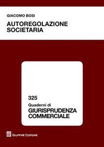 Libro Autoregolazione societaria Giacomo Bosi