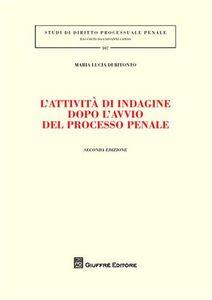 Libro L' attività di indagine dopo l'avvio del processo penale M. Lucia Di Bitonto