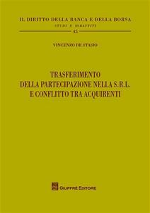 Libro Trasferimento della partecipazione nella S.r.l. e conflitto tra acquirenti Vincenzo De Stasio