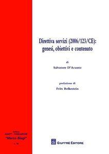 Foto Cover di Direttiva servizi (2006/123/CE). Genesi, obiettivi e contenuto, Libro di Salvatore D'Acunto, edito da Giuffrè