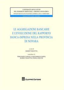 Foto Cover di Le aggregazioni bancarie e l'evoluzione del rapporto banca-impresa nella provincia di Novara, Libro di  edito da Giuffrè