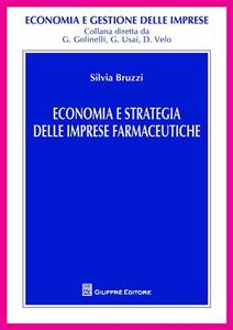 Libro Economia e strategia delle imprese farmaceutiche Silvia Bruzzi