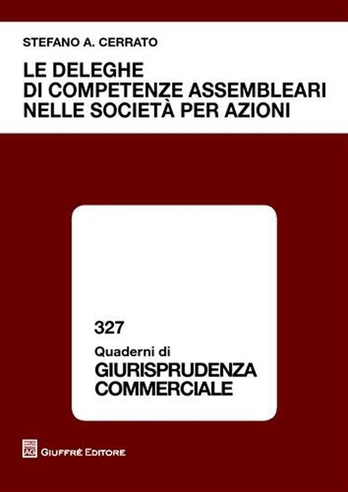 Le deleghe di competenze assembleari nelle società per azioni