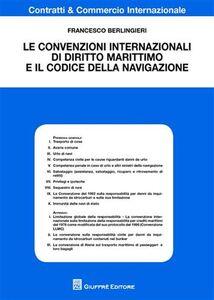 Foto Cover di Le convenzioni internazionali di diritto marittimo e il codice della navigazione, Libro di Francesco Berlingieri, edito da Giuffrè